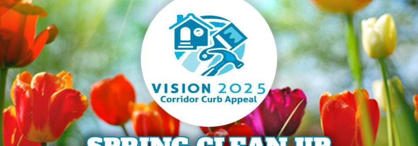 Vision 2025 Spring Clean Up – April 22 – May 3, 2019